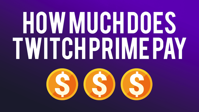 How Much Do Streamers Get from Twitch Prime Subs?