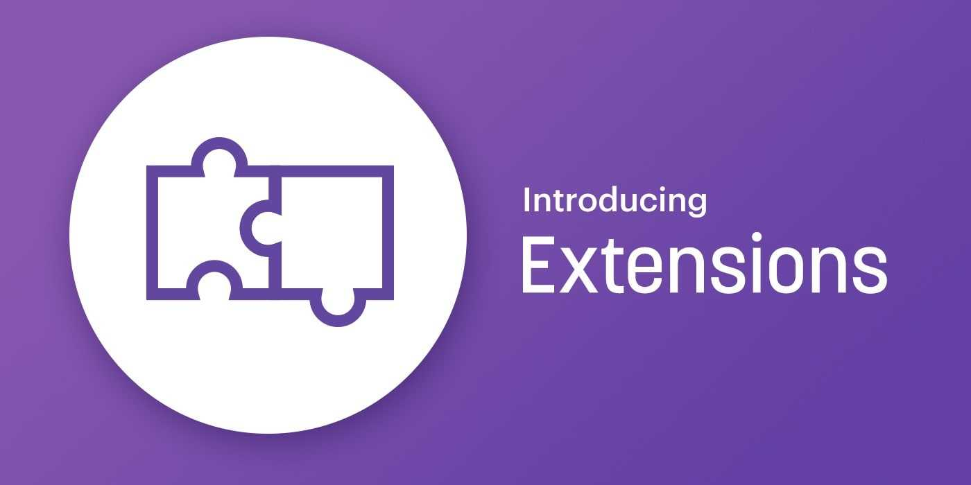 Introducing extensions