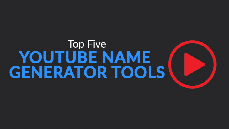 Top 6 YouTube name generator tools