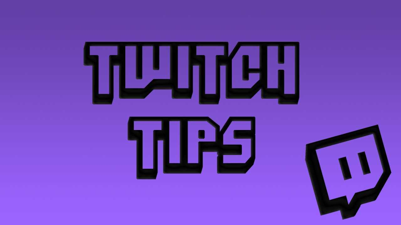 twitch tips
