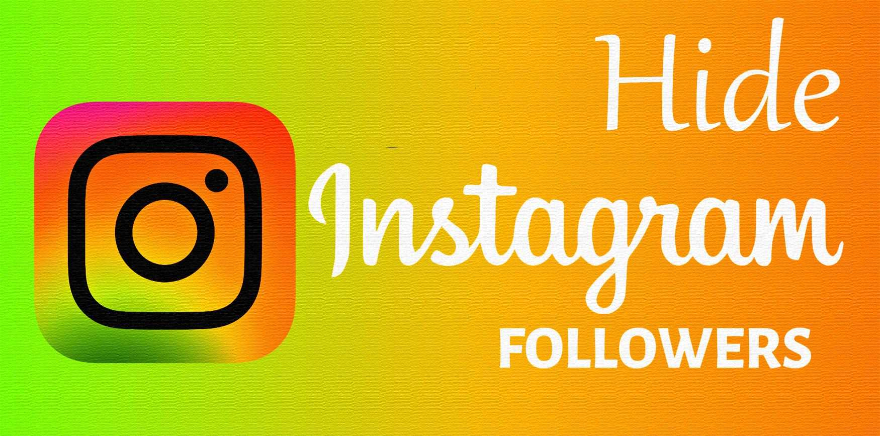 How to Hide Followers on Instagram 2021
