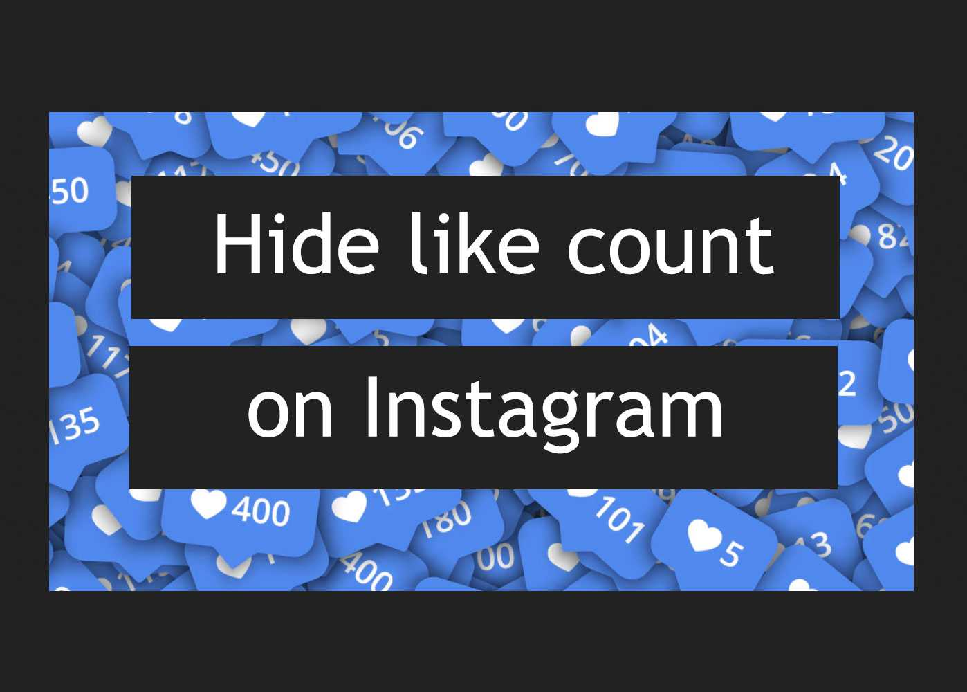 How to hide like count on Instagram